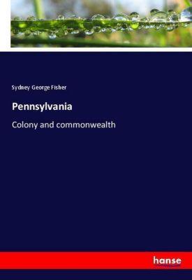 Pennsylvania, Sydney George Fisher