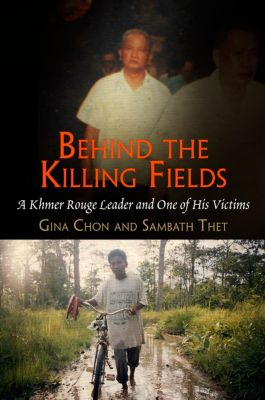 Pennsylvania Studies in Human Rights: Behind the Killing Fields, Gina Chon, Sambath Thet
