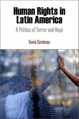 Pennsylvania Studies in Human Rights: Human Rights in Latin America, Sonia Cardenas