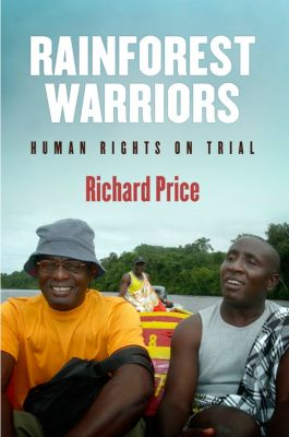 Pennsylvania Studies in Human Rights: Rainforest Warriors, Richard Price