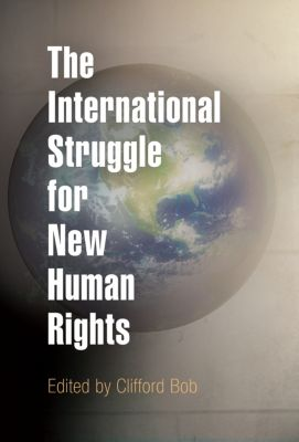 Pennsylvania Studies in Human Rights: The International Struggle for New Human Rights