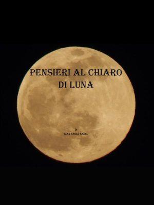Pensieri al chiaro di luna, Gian Paolo Sassu