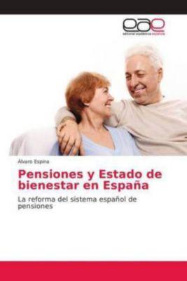 Pensiones y Estado de bienestar en España, Álvaro Espina