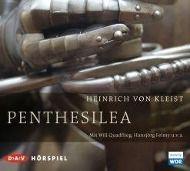 Penthesilea, 2 Audio-CDs, Heinrich von Kleist