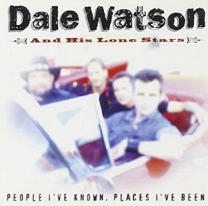People I'Ve Known,Places I'Ve, Dale Watson