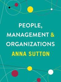 People, Management and Organizations, Anna Sutton