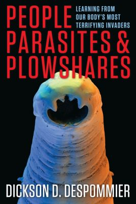 People, Parasites, and Plowshares, Dickson Despommier