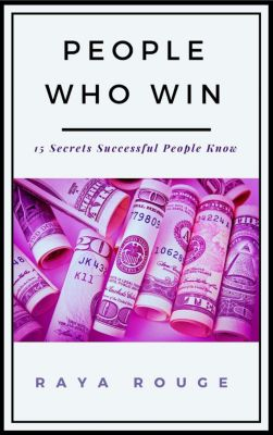 People Who Win - 15 Secrets Successful People Know, Raya Rouge