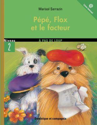 Pépé et Flox: Pépé, Flox et le facteur, Lucie Papineau