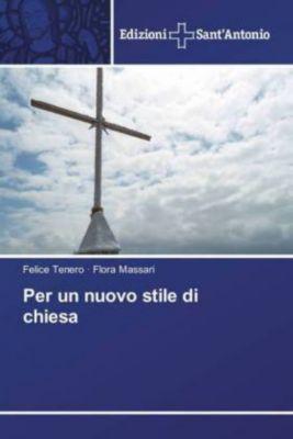 Per un nuovo stile di chiesa, Felice Tenero, Flora Massari