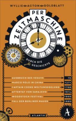 Per Zeitmaschine durch die Geschichte, James Wyllie, Johnny Acton, David Goldblatt