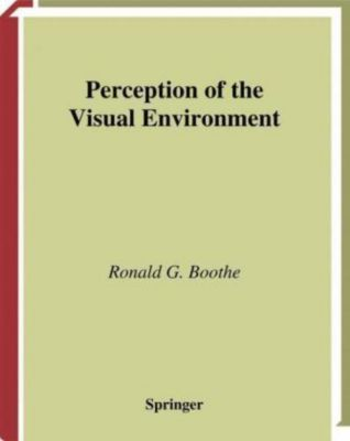 Perception of the Visual Environment, Ronald G. Boothe