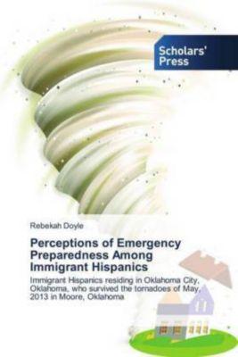 Perceptions of Emergency Preparedness Among Immigrant Hispanics, Rebekah Doyle