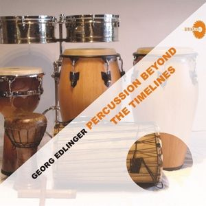 Percussion Beyond The Timelines, Georg Edlinger