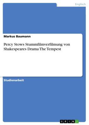 Percy Stows Stummfilmverfilmung von Shakespeares Drama The Tempest, Markus Baumann