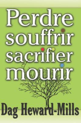 Perdre souffrir sacrifier et mourir, Dag Heward-Mills