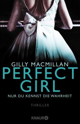 Perfect Girl - Nur du kennst die Wahrheit, Gilly MacMillan