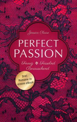 Perfect Passion - Feurig / Fesselnd / Berauschend, Jessica Clare