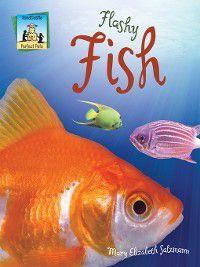 Perfect Pets: Flashy Fish, Mary Elizabeth Salzmann