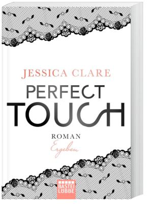 Perfect Touch - Ergeben, Jessica Clare