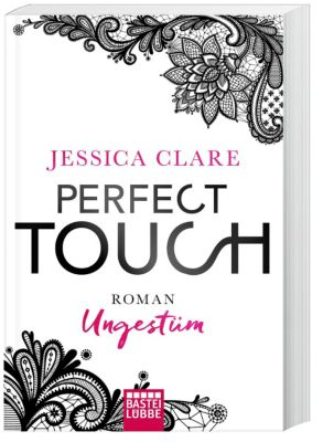 Perfect Touch - Ungestüm, Jessica Clare