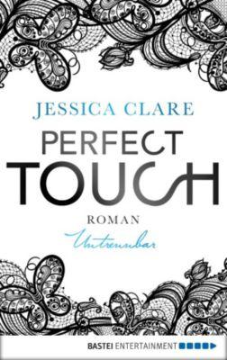 Perfect Touch - Untrennbar, Jessica Clare