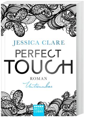 Perfect Touch - Untrennbar, Jessica Clare
