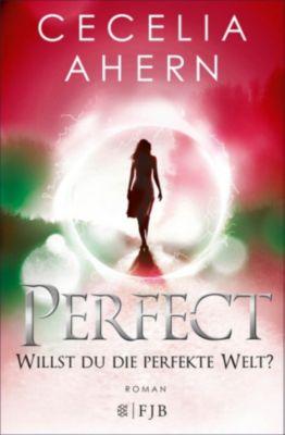 Perfect   Willst du die perfekte Welt?, Cecelia Ahern