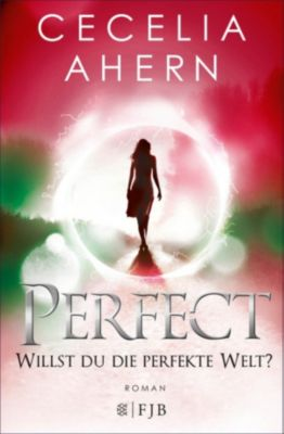 Perfect – Willst du die perfekte Welt?, Cecelia Ahern