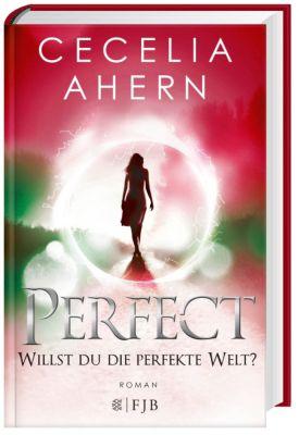 Perfect - Willst du die perfekte Welt?, Cecelia Ahern