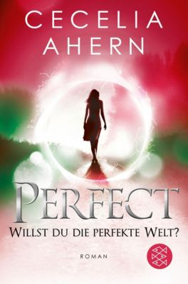 Perfect - Willst du die perfekte Welt? - Cecelia Ahern |