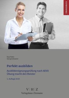 Perfekt ausbilden - Ausbildereignungsprüfung gem. AEVO