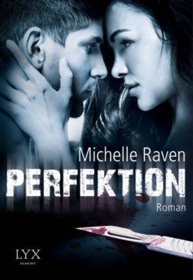 Perfektion, Michelle Raven