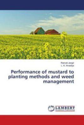 Performance of mustard to planting methods and weed management, Rameti Jangir, L. K. Arvadiya