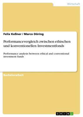 Performancevergleich zwischen ethischen und konventionellen Investmentfonds, Felix Keßner, Marco Döring