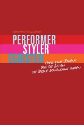 Performer, Styler, Egoisten, Bernhard Heinzlmaier