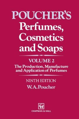 Perfumes, Cosmetics and Soaps, W. A. Poucher