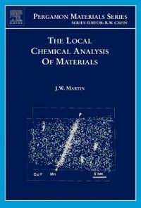 Pergamon Materials Series: Local Chemical Analysis of Materials, J. W. Martin