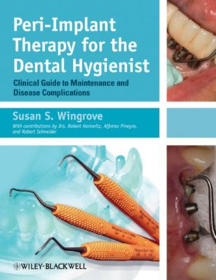 Peri-Implant Therapy for the Dental Hygienist, Susan S. Wingrove