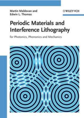 Periodic Materials and Interference Lithography, Martin Maldovan, Edwin L. Thomas