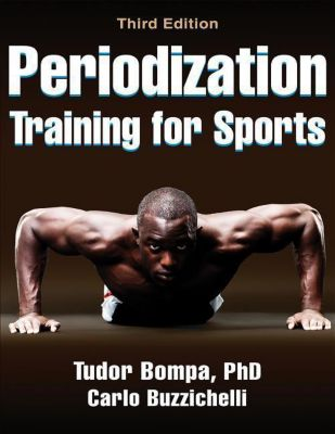 Periodization Training for Sports, Tudor Bompa, Carlo Buzzichelli