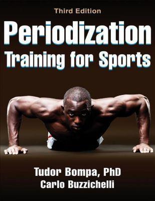 Periodization Training for Sports, Tudor Bompa, Carlo Buzzichelli