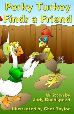 Perky Turkey Finds a Friend, Judy Goodspeed