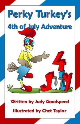 Perky Turkey's 4th of July Adventure, Judy Goodspeed