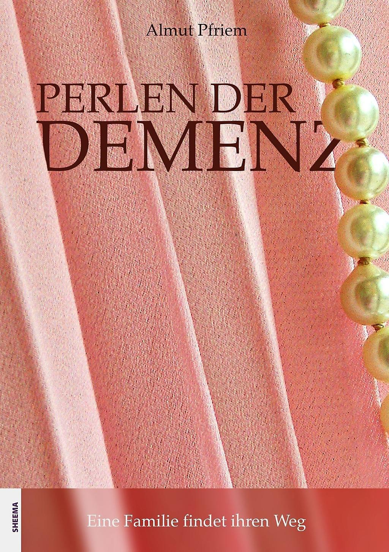 Perlen Der Demenz Buch Von Almut Pfriem Versandkostenfrei