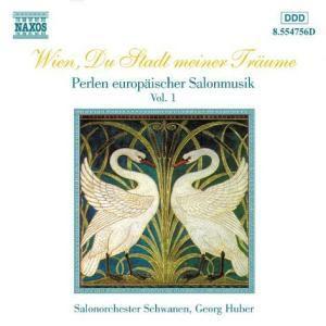 Perlen europäischer Salonmusik Vol. 1 (Wien, du Stadt meiner Träume), Huber, Salonorchester Schwanen
