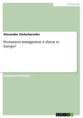 Permanent immigration. A threat to Europe?, Alexander Owtscharenko