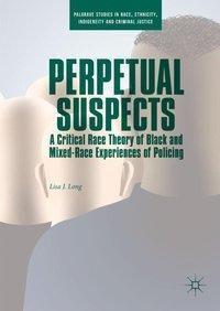 Perpetual Suspects, Lisa J. Long