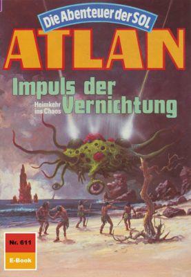 Perry Rhodan - Atlan-Zyklus Anti-ES Band 611: Impuls der Vernichtung (Heftroman), Horst Hoffmann