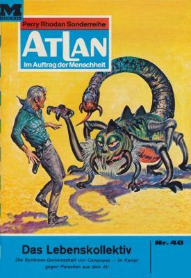 Perry Rhodan - Atlan-Zyklus Condos Vasac Band 40: Das Lebenskollektiv (Heftroman), Ernst Vlcek